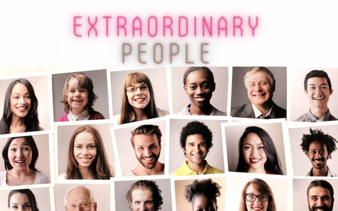Extraordinary people are everywhere